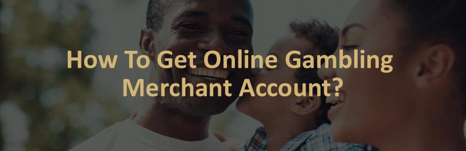 Online Gambling Merchant Account
