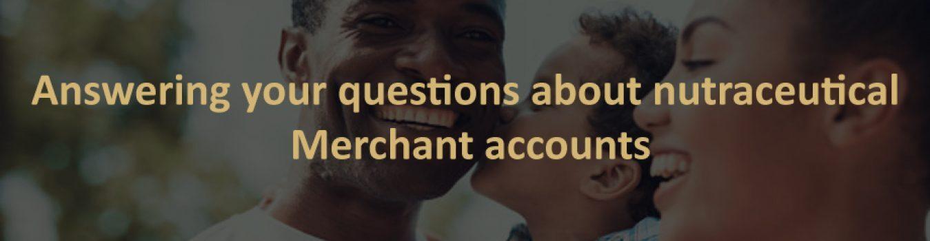 Nutraceutical Merchant Accounts