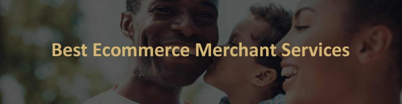 Best Ecommerce Merchant Services
