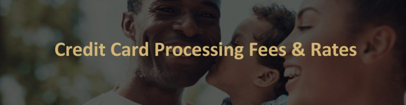 Credit Card Processing Fees and Rates