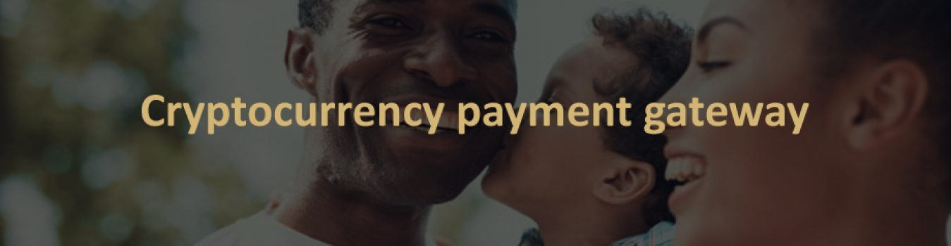 Cryptocurrency Payment Gateway