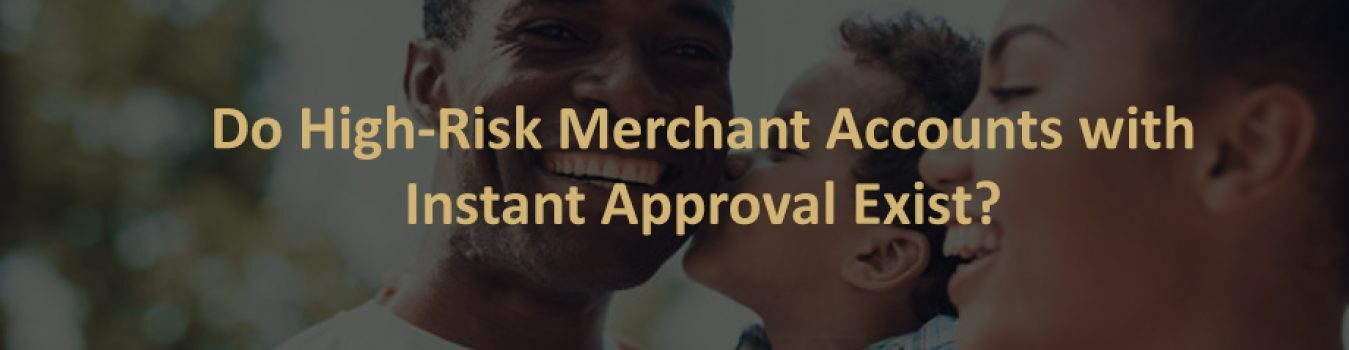 High-Risk Merchant Account Instant Approval