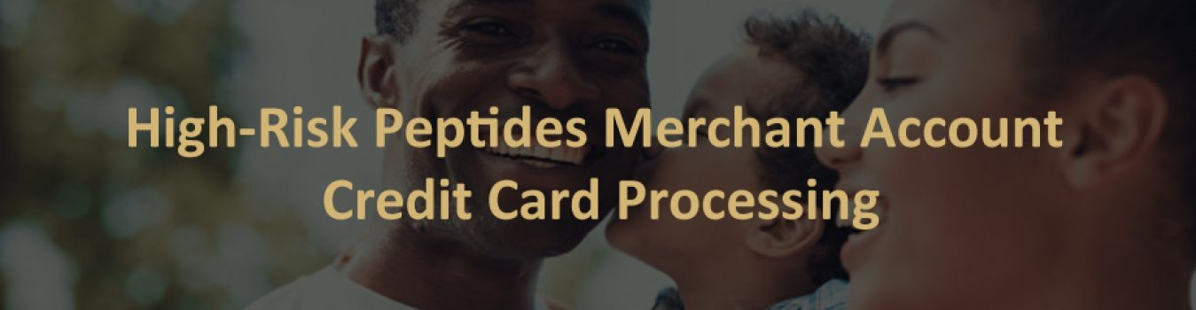 High Risk Peptides Merchant Account