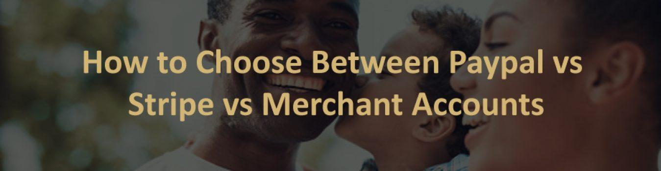 PayPal vs Stripe vs Merchant Accounts