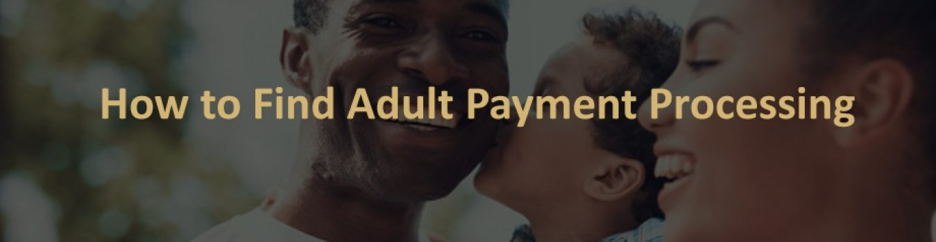 Adult Payment Processing
