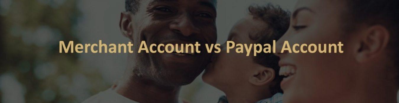 Merchant Account vs PayPal Account