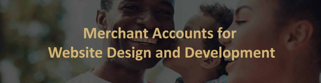 Merchant Accounts for website design and development