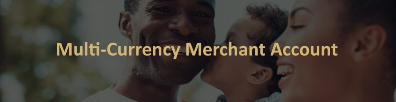 Multi Currency Merchant Account