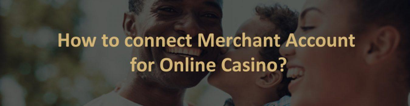 Merchant Account for Online Casino
