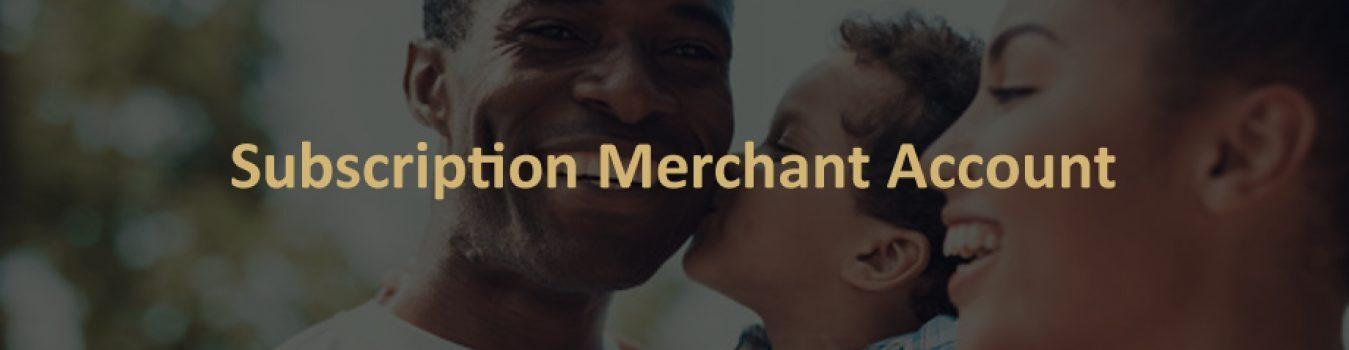 Subscription Merchant Account