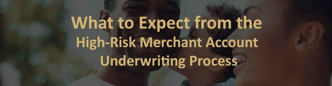 High-Risk Merchant Account Underwriting Process