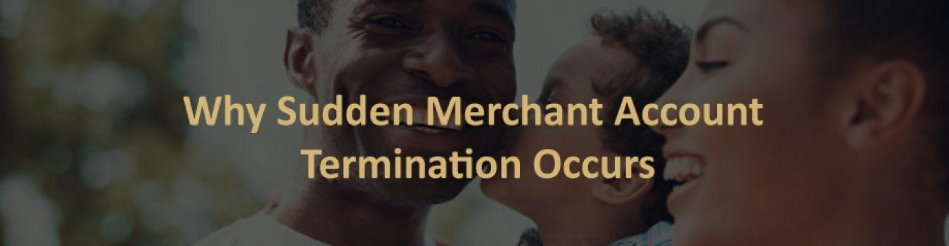 Merchant Account Termination Occurs