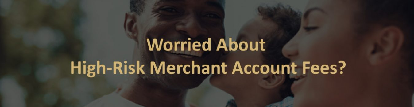 High-Risk Merchant Account Fees