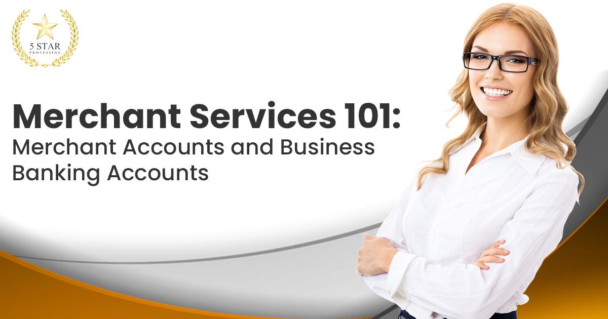 Merchant Services 101